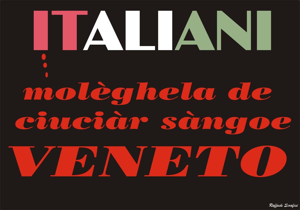 SIAMO TUTTI ITALIANI: E MANGIANO SUL PIATTO DEI VENETI!